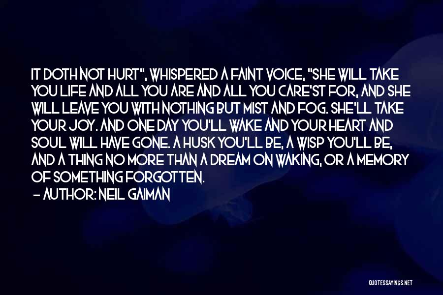 She'll Be Gone Quotes By Neil Gaiman