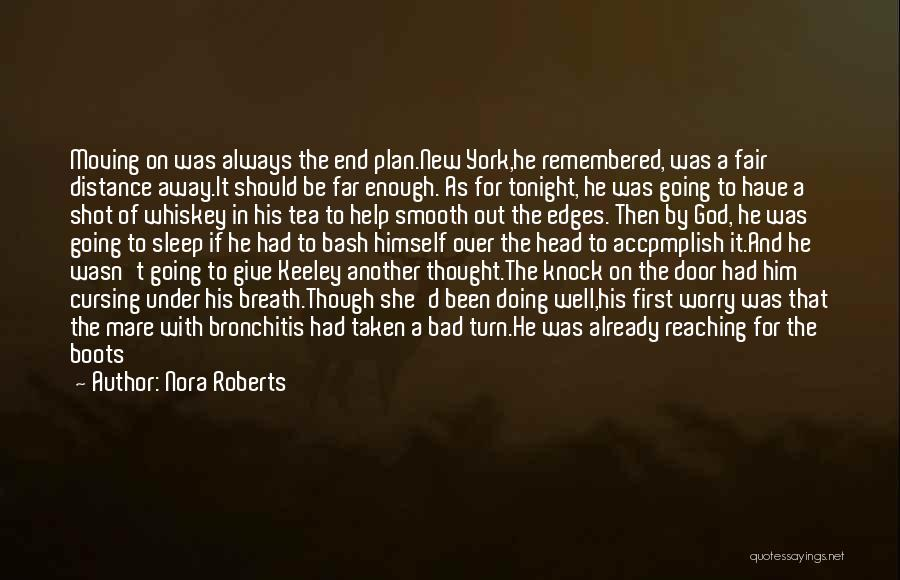 She'll Be Gone Quotes By Nora Roberts