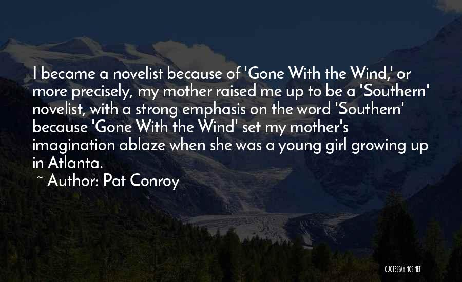 She'll Be Gone Quotes By Pat Conroy