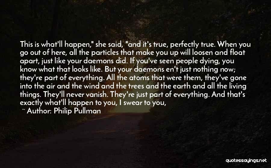 She'll Be Gone Quotes By Philip Pullman