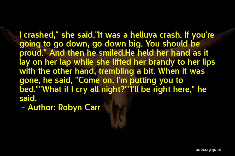 She'll Be Gone Quotes By Robyn Carr