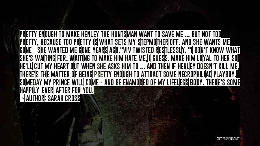 She'll Be Gone Quotes By Sarah Cross