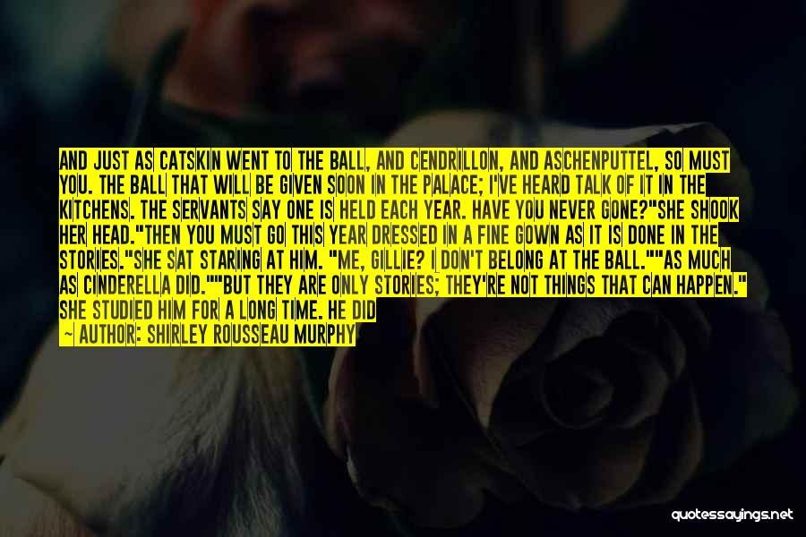 She'll Be Gone Quotes By Shirley Rousseau Murphy
