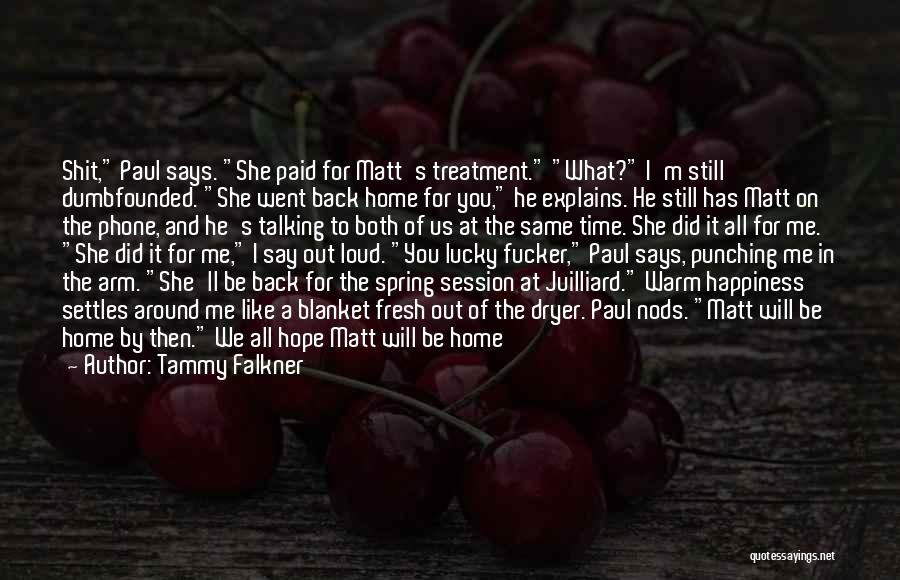 She'll Be Gone Quotes By Tammy Falkner