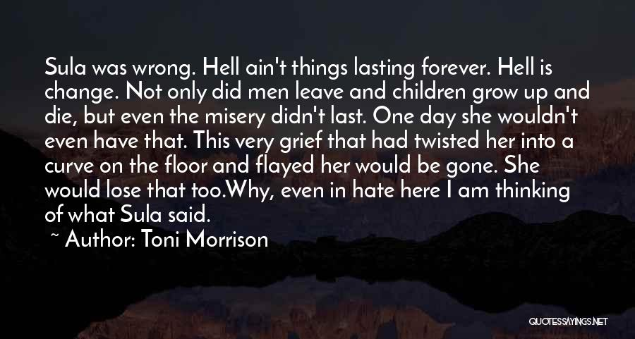 She'll Be Gone Quotes By Toni Morrison