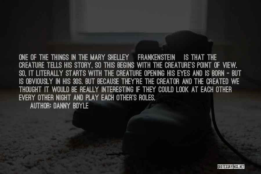 Shelley Mary Quotes By Danny Boyle