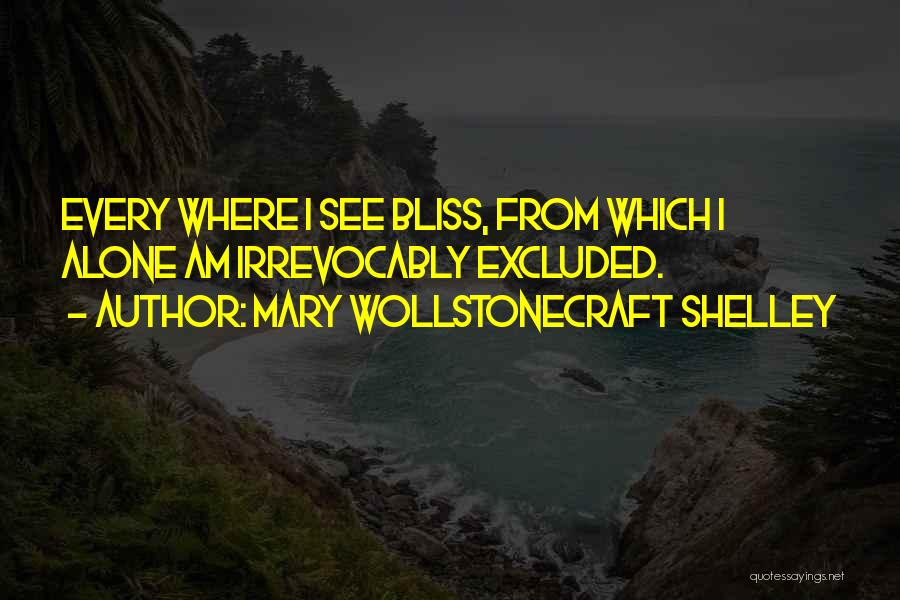 Shelley Mary Quotes By Mary Wollstonecraft Shelley