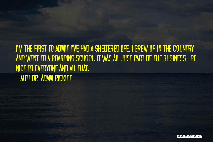 Sheltered Life Quotes By Adam Rickitt