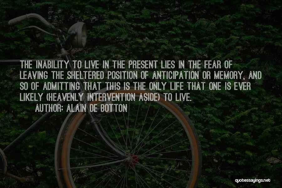 Sheltered Life Quotes By Alain De Botton