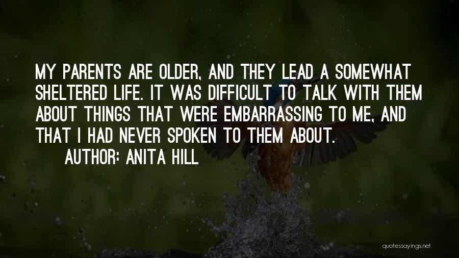 Sheltered Life Quotes By Anita Hill