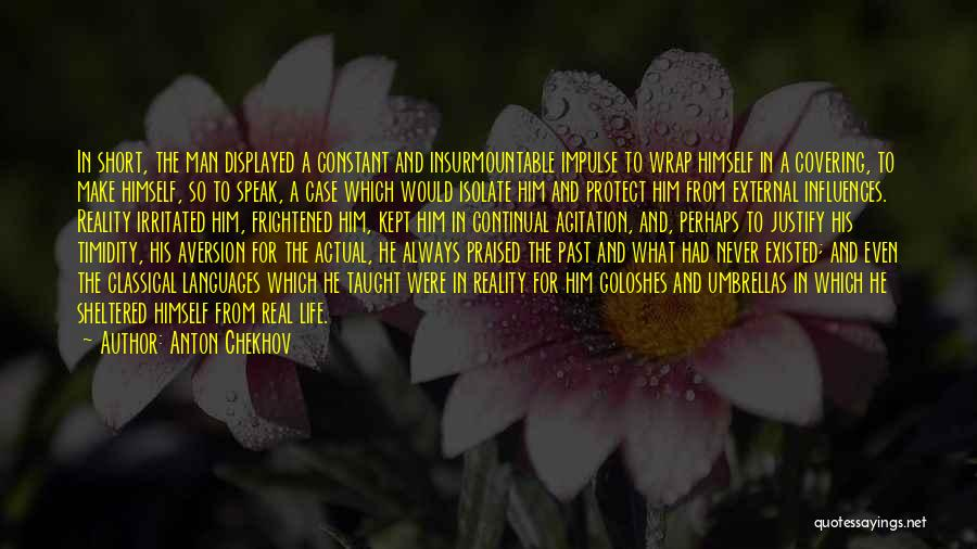 Sheltered Life Quotes By Anton Chekhov