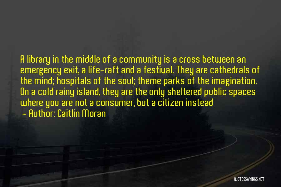 Sheltered Life Quotes By Caitlin Moran