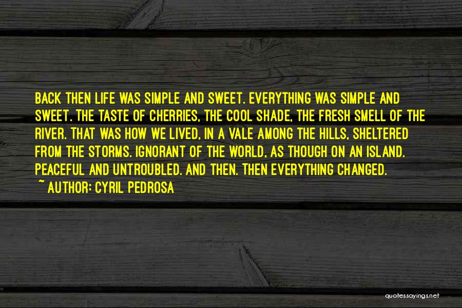 Sheltered Life Quotes By Cyril Pedrosa