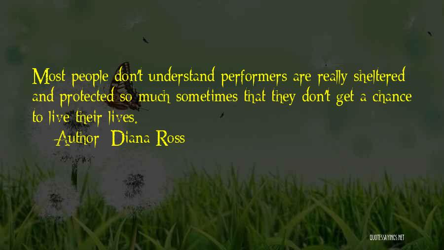 Sheltered Life Quotes By Diana Ross