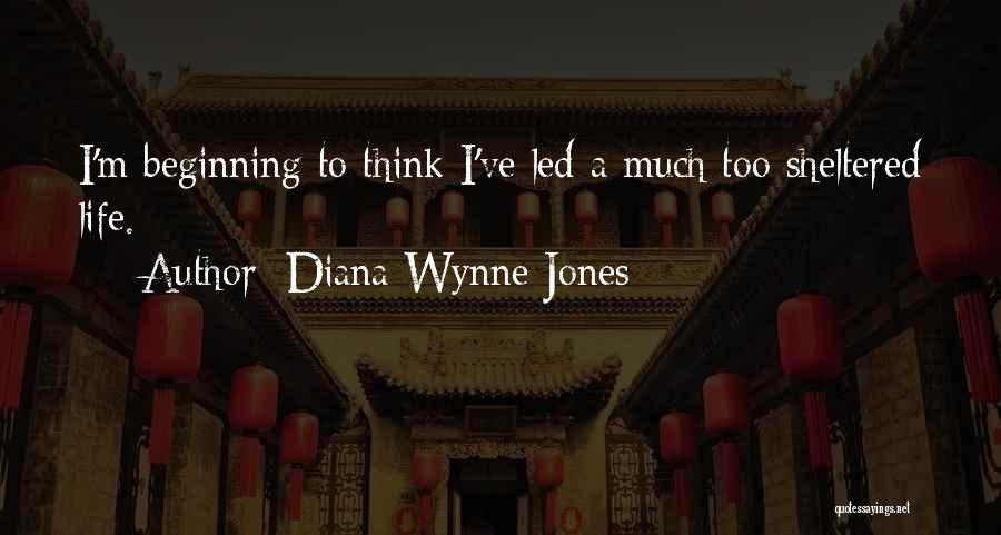Sheltered Life Quotes By Diana Wynne Jones