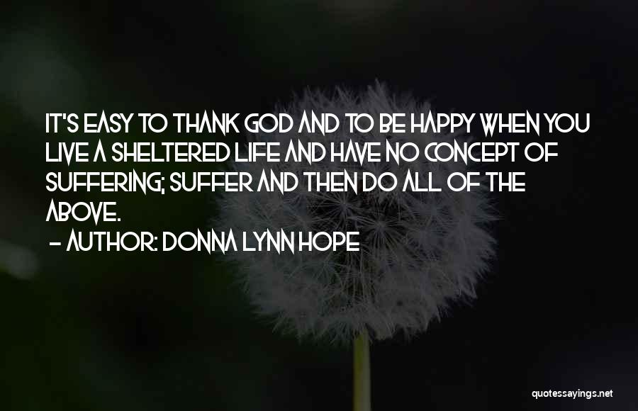 Sheltered Life Quotes By Donna Lynn Hope