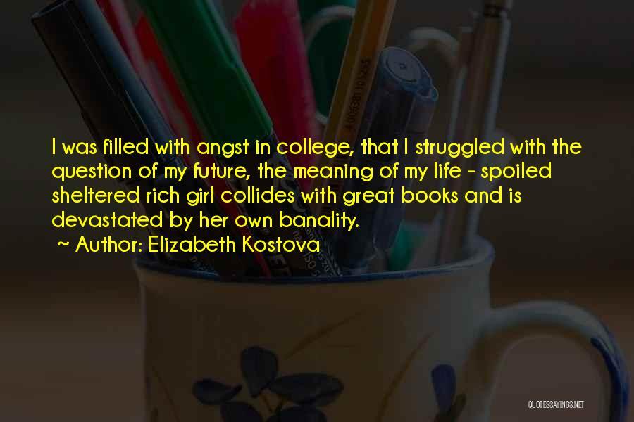 Sheltered Life Quotes By Elizabeth Kostova