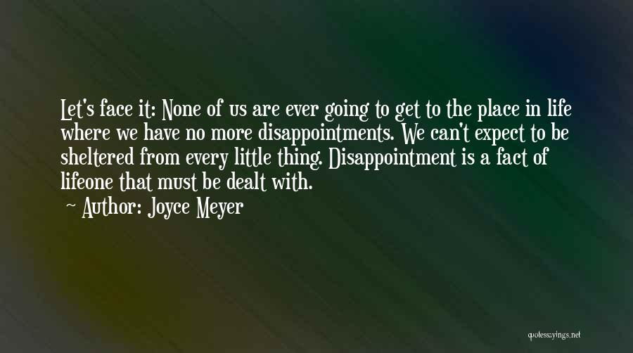 Sheltered Life Quotes By Joyce Meyer