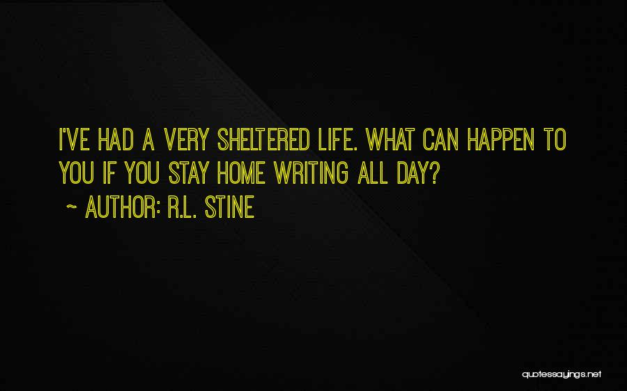 Sheltered Life Quotes By R.L. Stine