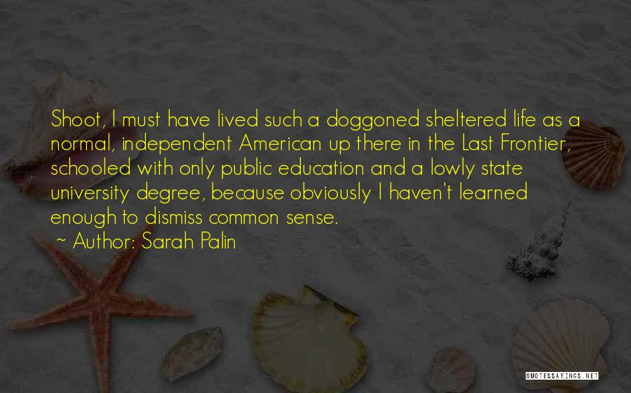 Sheltered Life Quotes By Sarah Palin