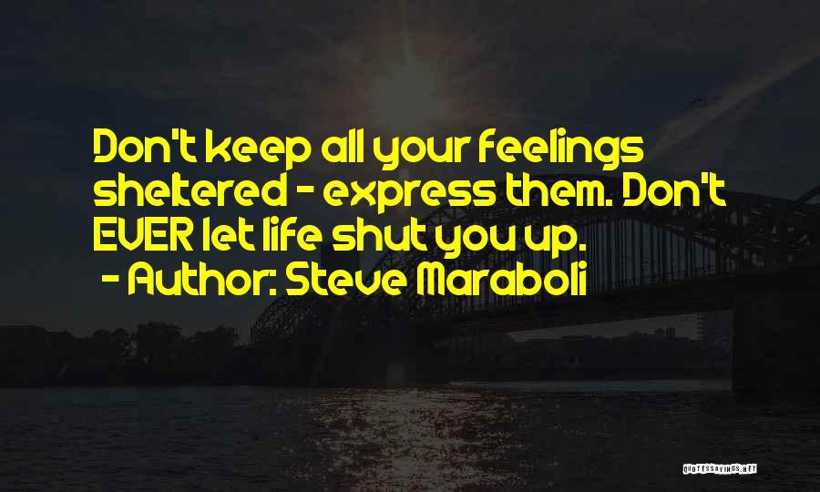 Sheltered Life Quotes By Steve Maraboli