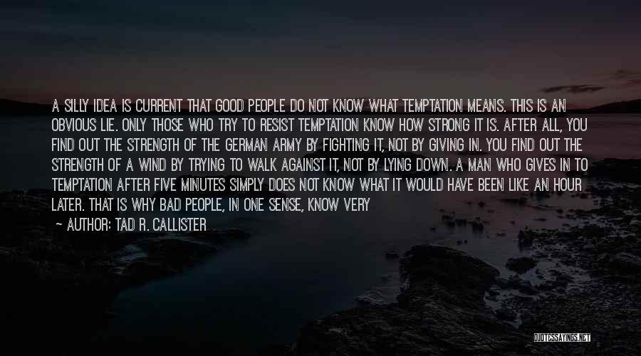 Sheltered Life Quotes By Tad R. Callister