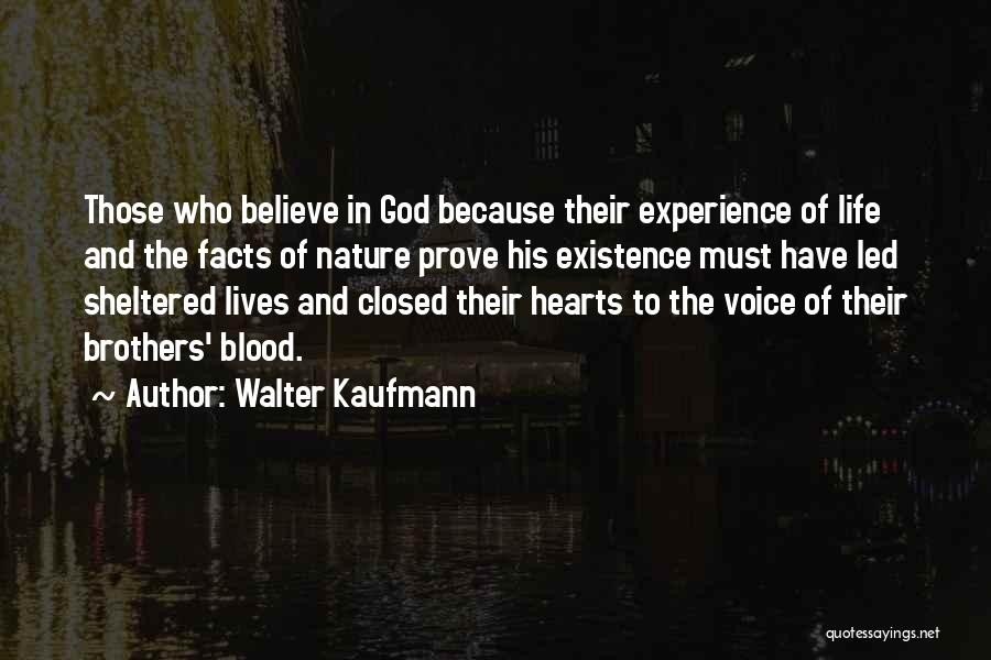 Sheltered Life Quotes By Walter Kaufmann
