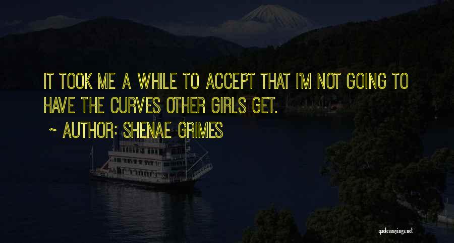 Shenae Grimes Quotes 494468