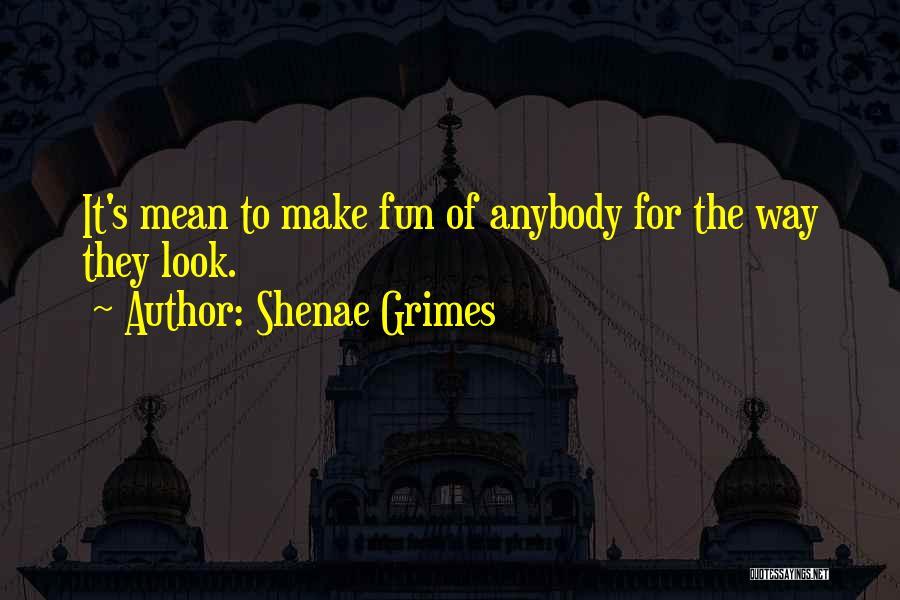 Shenae Grimes Quotes 838530