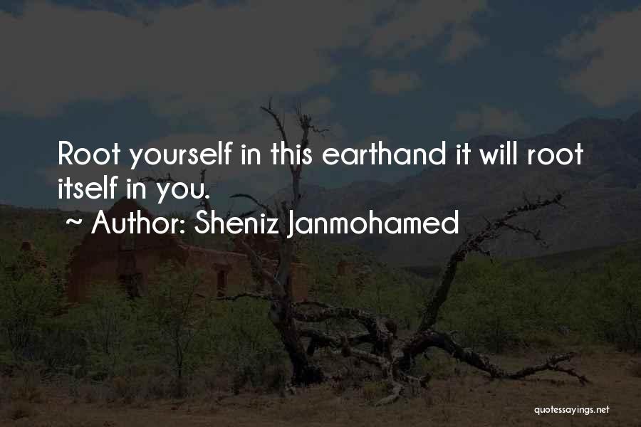 Sheniz Janmohamed Quotes 1986530
