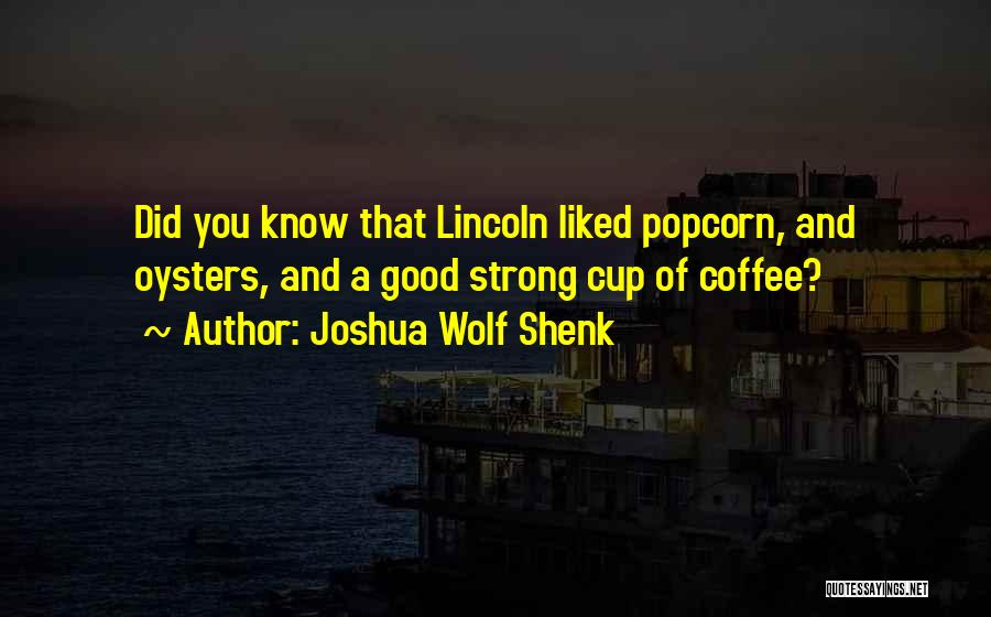 Shenk Quotes By Joshua Wolf Shenk