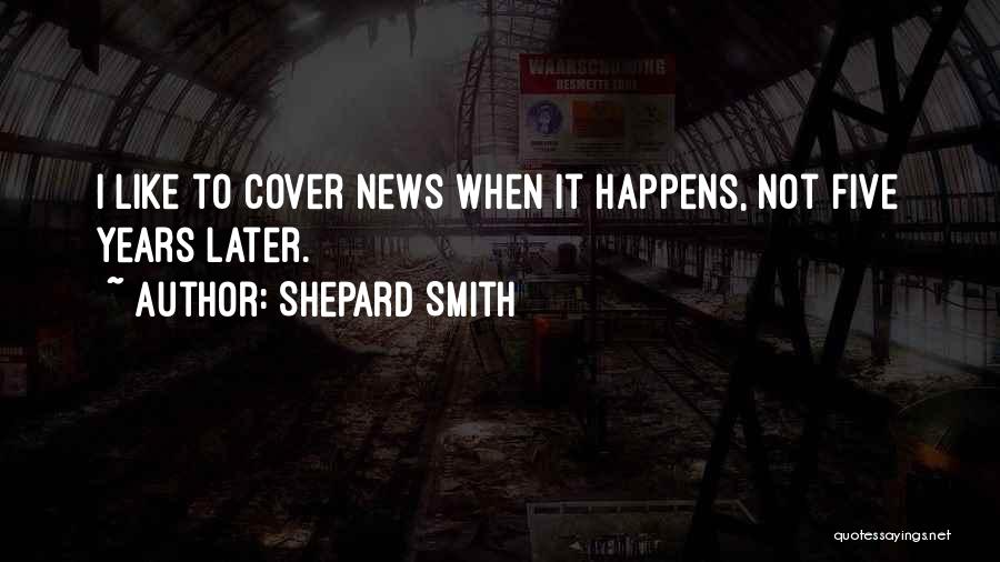 Shepard Smith Quotes 2055365
