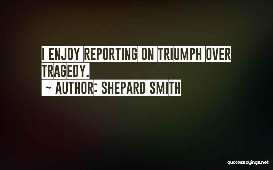 Shepard Smith Quotes 412863