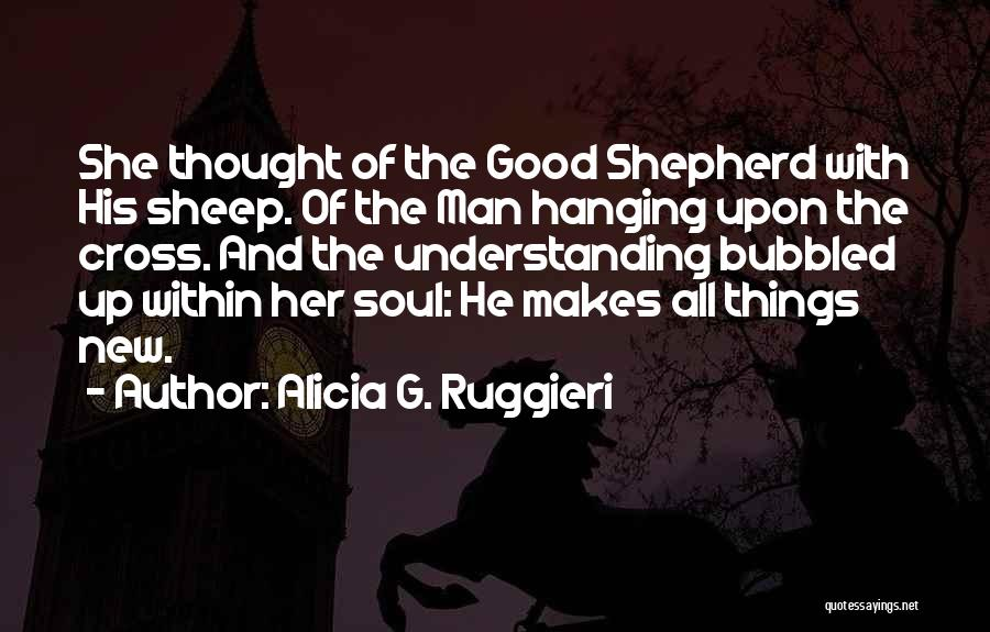 Shepherd And Sheep Quotes By Alicia G. Ruggieri