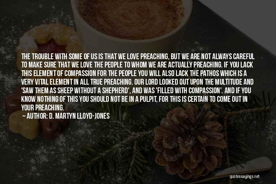 Shepherd And Sheep Quotes By D. Martyn Lloyd-Jones