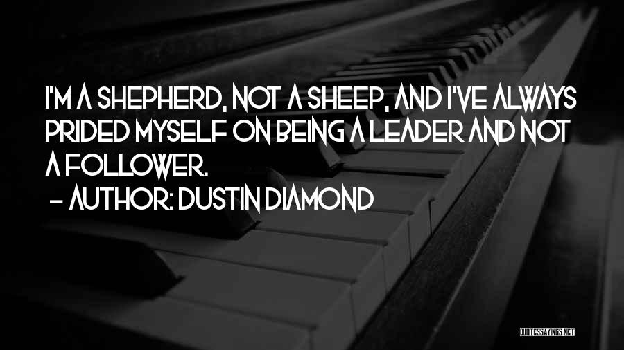Shepherd And Sheep Quotes By Dustin Diamond