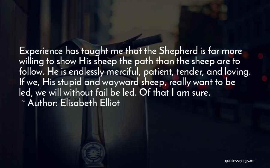 Shepherd And Sheep Quotes By Elisabeth Elliot