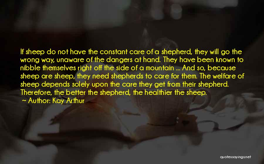 Shepherd And Sheep Quotes By Kay Arthur