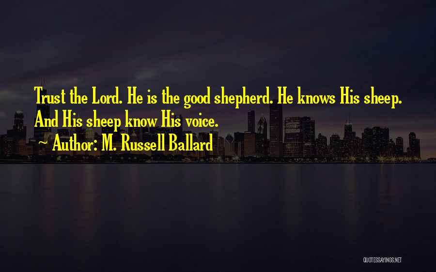 Shepherd And Sheep Quotes By M. Russell Ballard