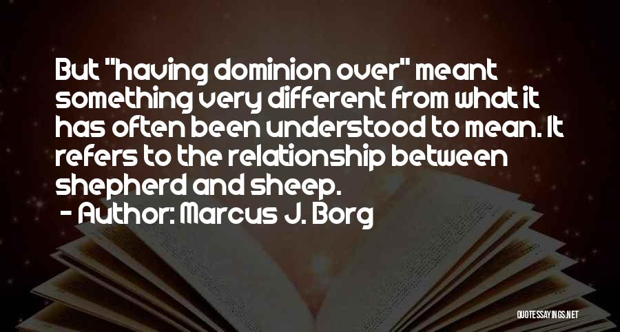 Shepherd And Sheep Quotes By Marcus J. Borg