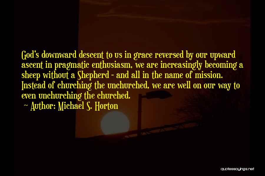 Shepherd And Sheep Quotes By Michael S. Horton