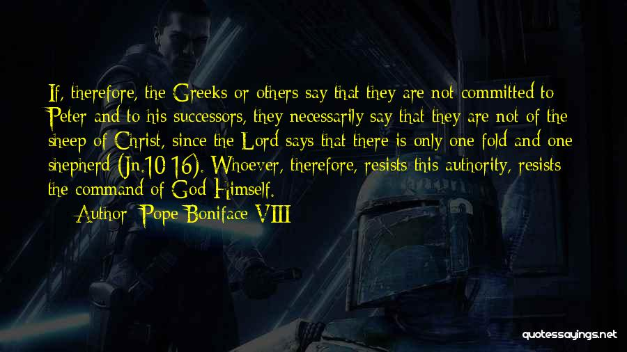Shepherd And Sheep Quotes By Pope Boniface VIII