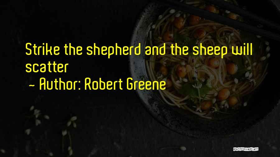 Shepherd And Sheep Quotes By Robert Greene