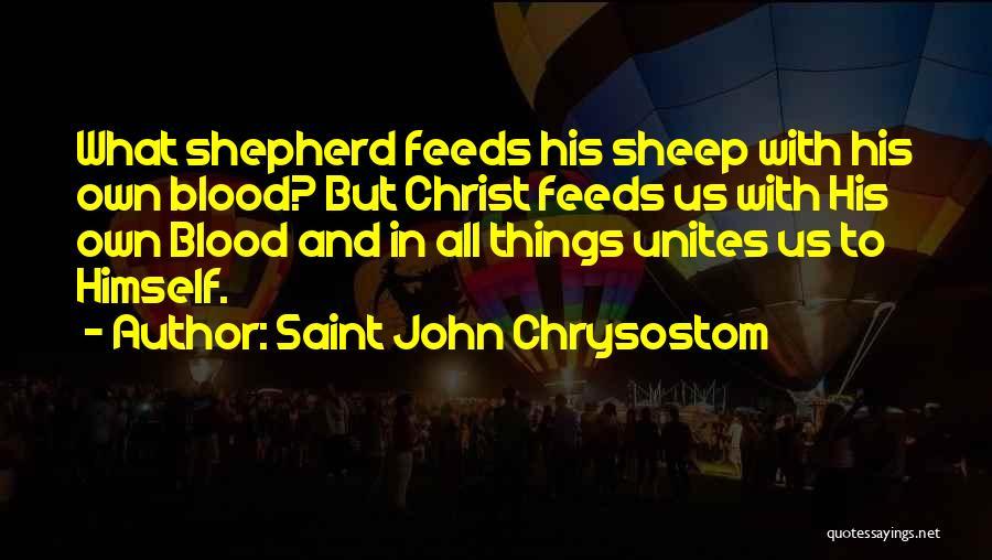 Shepherd And Sheep Quotes By Saint John Chrysostom
