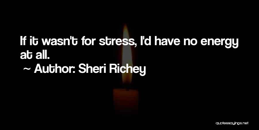 Sheri Richey Quotes 2169417