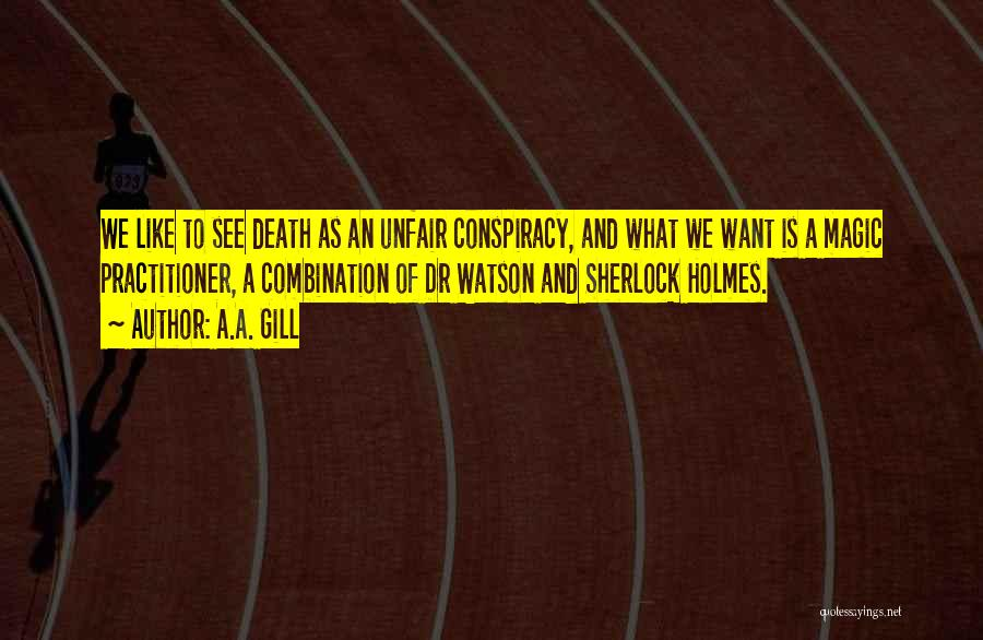 Sherlock Holmes And Watson Quotes By A.A. Gill