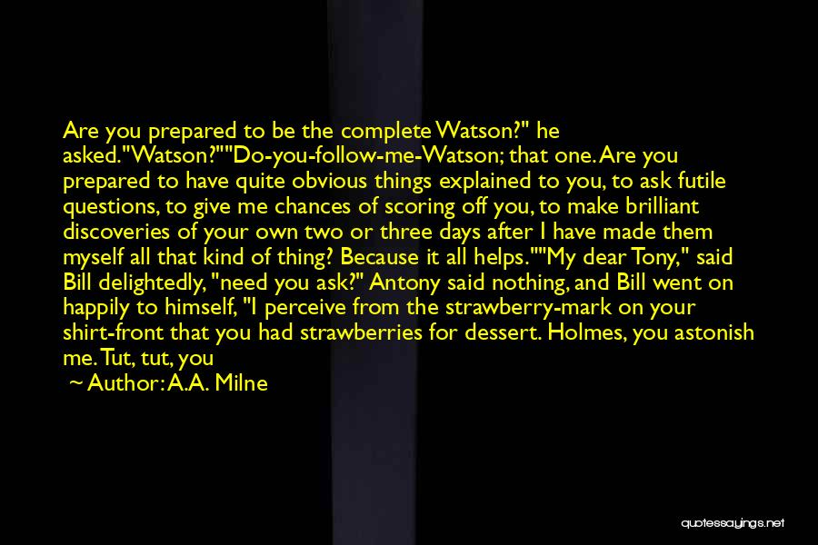 Sherlock Holmes And Watson Quotes By A.A. Milne