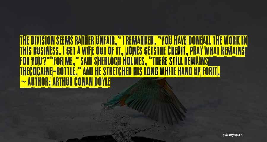 Sherlock Holmes And Watson Quotes By Arthur Conan Doyle