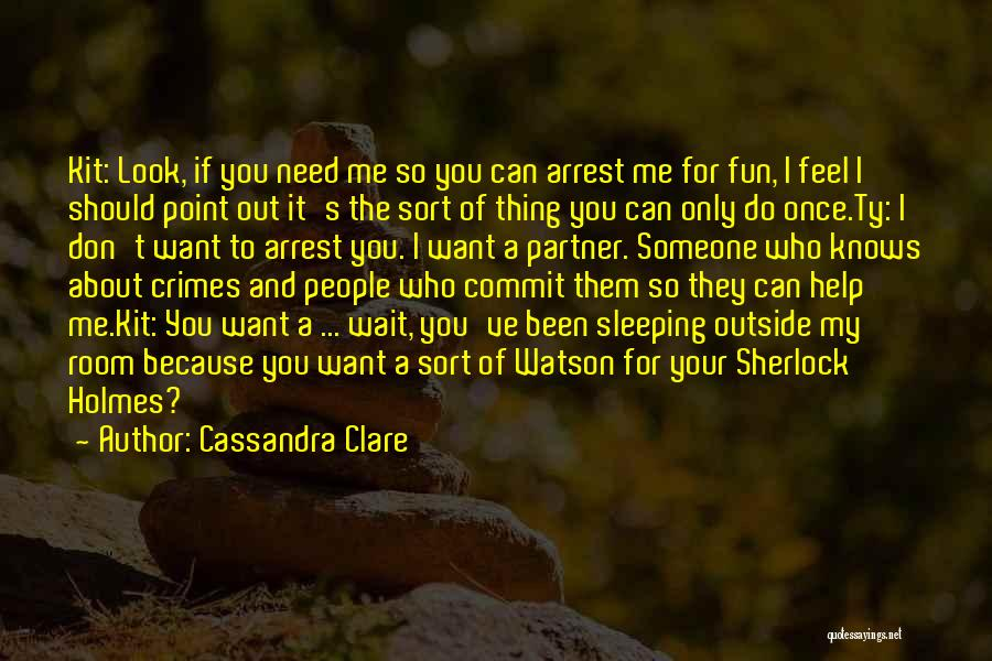 Sherlock Holmes And Watson Quotes By Cassandra Clare