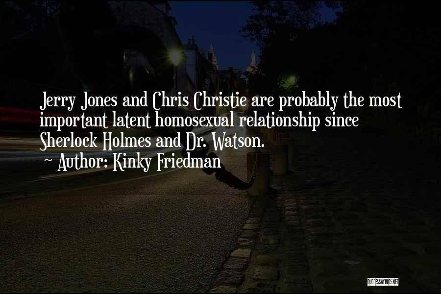 Sherlock Holmes And Watson Quotes By Kinky Friedman